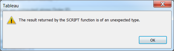 Tableau error message: The result returned by the SCRIPT function is of an unexpected type.